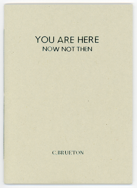 "cover shot featuring title 'You are here: Now not then"" and author C Brueton"
